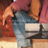 Bookcover of A Handmade Life by Bill Coperthwaite