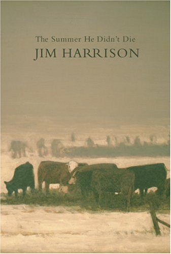 Cover of The Summer He Didnt Die, Jim Harrison