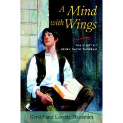 Cover of A Mind with Wings: The Story of Henry David Thoreau (c) Gerald & Loretta Hausman, Trumpeter, 2006.
