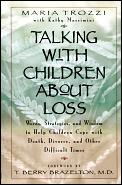 cover of Maria Trozzi, Talking with Children about Loss (c) Perigee Books, 1999